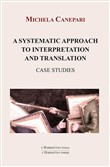 A systematic approach to interpretation and translation. Case studies