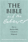The Bible and the Believer:How to Read the Bible Critically and Religiously
