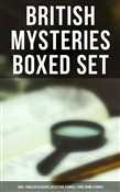 BRITISH MYSTERIES Boxed Set: 560+ Thriller Classics, Detective Stories & True Crime Stories