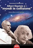 Albert Einstein e i «mondi in collisione»