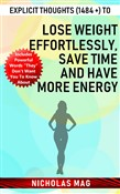 Explicit Thoughts (1484 +) to Lose Weight Effortlessly, save Time and Have More Energy