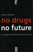 No drugs no future