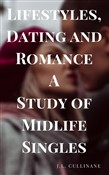 Lifestyles, Dating and Romance A Study of Midlife Singles