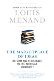 The Marketplace of Ideas: Reform and Resistance in the American University