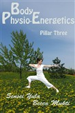 Body Physio-Energetics: Pillar Three