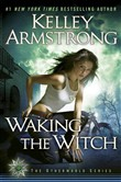 Waking the Witch: A Novel