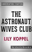 The Astronaut Wives Club: A True Story by Lily Koppel | Conversation Starters