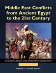 Middle East Conflicts from Ancient Egypt to the 21st Century: An Encyclopedia and Document Collection [4 volumes]