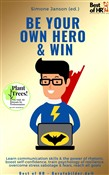Be Your Own Hero & Win
