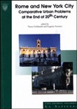 Rome and New York City. Comparative urban problems and the end of 20th century. Ediz. italiana e inglese