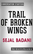 Trail of Broken Wings: by Sejal Badani | Conversation Starters