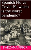 Spanish Flu vs Covid-19, which is the worst pandemic?