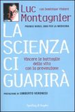 La scienza ci guarirà