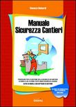 Manuale sicurezza cantieri. Con CD-ROM