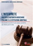 L'interprete presso le autorità giudiziarie italiane e le istituzioni arbitrali-The Interpreter before Italian Judicial Authorities and Arbitral Institutions