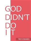 God Didn't Do It