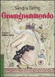 Gnamgnammondo. Ediz. illustrata