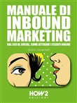 Manuale di inbound marketing. Dal SEO al social, come attirare i clienti online