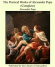 The Poetical Works of Alexander Pope (Complete)