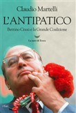 L'antipatico. Bettino Craxi e la grande coalizione. Copia autografata