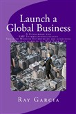 Launch a Global Business: A Guidebook for SME Internationalization - Small to Medium Enterprises are accessing the global markets via New York City