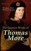 The Greatest Works of Thomas More