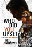 Who Did You Upset?