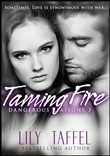 taming fire: dangerous li...