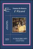 I Viceré. Audiolibro. 2 CD Audio formato MP3. Ediz. integrale