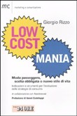 Low cost mania