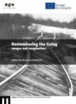 Remembering the Gulag. Images and imagination
