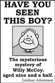 Have You Seen This Boy?: The Mysterious Mystery Of Willy McCoy, Aged Nine And A Half.