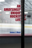 An Amaysingly Unique Hockey life