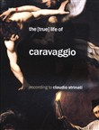 The (true) life of Caravaggio according to Claudio Strinati