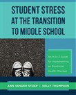 Student Stress at the Transition to Middle School: An A-to-Z Guide for Implementing an Emotional Health Check-up
