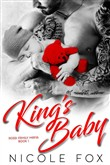 King's Baby: A Dark Bad Boy Mafia Romance