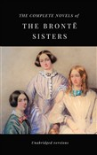 THE COMPLETE NOVELS OF THE BRONTË SISTERS (unabridged versions)