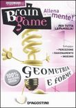 Geometria e forme. Brain game. Con CD-ROM
