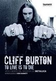 Cliff Burton. To Live is To Die