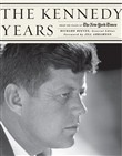 The Kennedy Years: From The Pages Of The New York