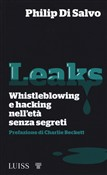 Leaks. Whistleblowing e hacking nell'età senza segreti