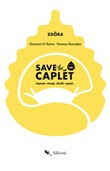 Save the caplét. Impasta, riempi, chiudi, repeat