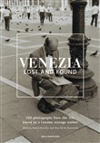Venezia lost and found. Ediz. italiana e inglese