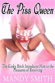 The Piss Queen: The Kinky Bitch Introduces Him to the Pleasures of Receiving