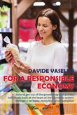 For a responsible economy. How to get out of the growth trap and put the individuals back at the heart of the economic system through a veritable revolution of consumism