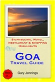 Goa, India Travel Guide - Sightseeing, Hotel, Restaurant & Shopping Highlights (Illustrated)