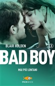 Bad boy: 3. Mai più lontani
