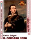 Emilio Salgari. Il corsaro nero. Audiolibro. CD Audio e CD-ROM