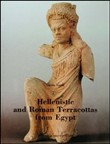 Hellenistic and roman terracottas from Egypt