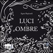 Luci e ombre. Audiolibro. CD Audio formato MP3. Ediz. integrale